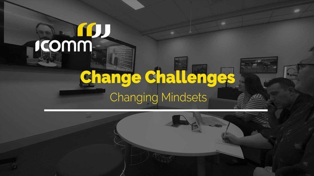 icomm-blog-Change-Challenges-Changing-Mindsets