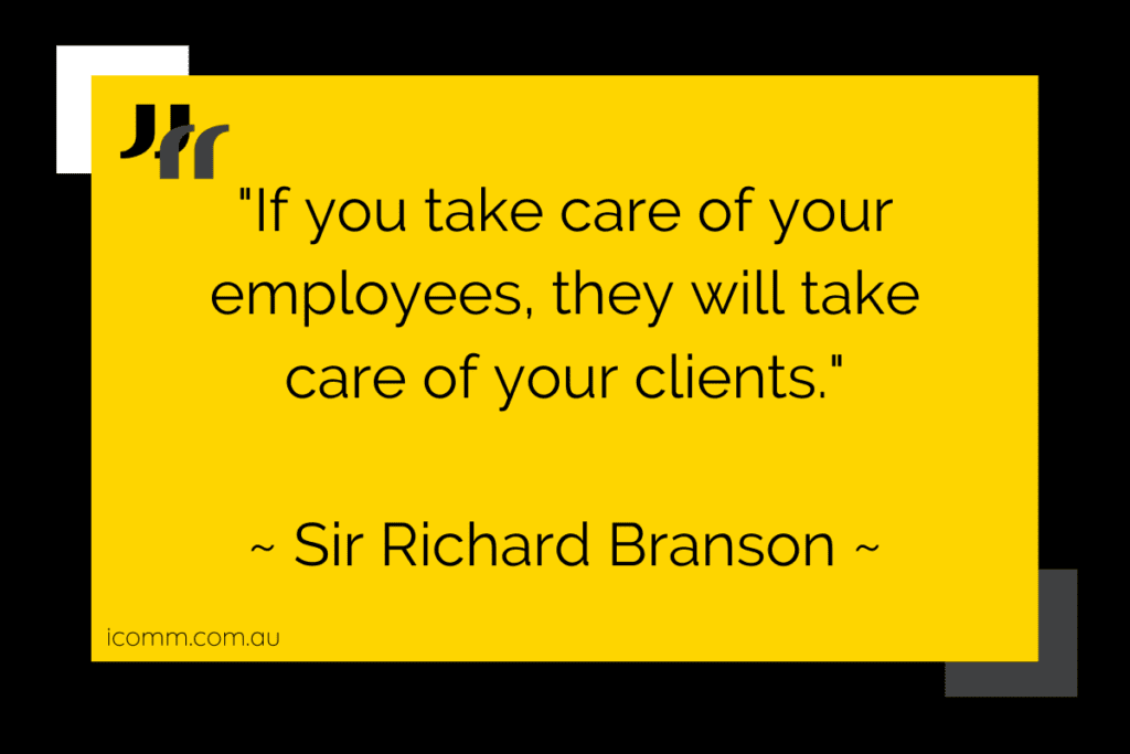 """Quote image: """"If you take care of your employees, they will take care of your clients."""" - Sir Richard Branson"""